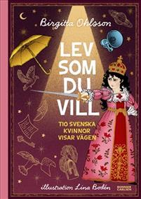 lev-som-du-vill-tio-svenska-kvinnor-visar-vagen